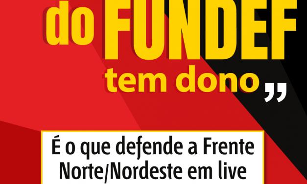 """""""PRECATÓRIOS DO FUNDEF TEM DONO"""" É O QUE DEFENDE A FRENTE NORTE/NORDESTE EM LIVE"""