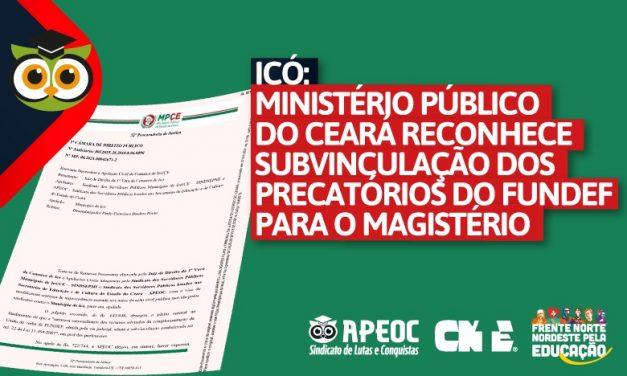 ICÓ: MINISTÉRIO PÚBLICO DO CEARÁ RECONHECE SUBVINCULAÇÃO DOS PRECATÓRIOS DO FUNDEF PARA O MAGISTÉRIO.