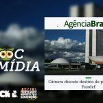 AGÊNCIA BRASIL: CÂMARA DISCUTE DESTINO DE PRECATÓRIOS DO FUNDEF