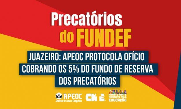 JUAZEIRO: APEOC PROTOCOLA OFÍCIO COBRANDO OS 5% DO FUNDO DE RESERVA DOS PRECATÓRIOS
